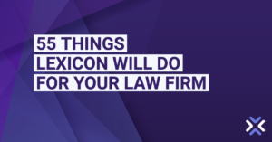 55 Things Lexicon Will Do For Your Law Firm